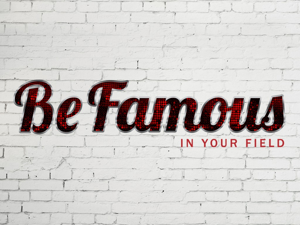 Be Famous